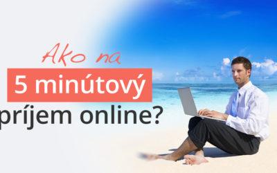 Ako rozbehnúť príjem na internete (len za 5 minút denne)