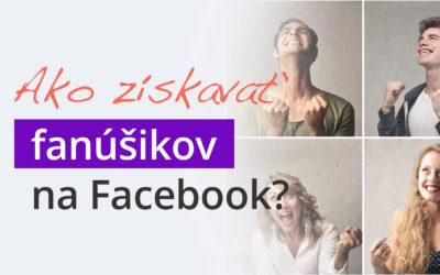 Ako získavať fanúšikov na Facebook stránku?