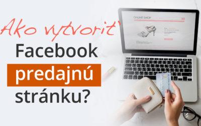 Ako vytvoriť Facebook predajnú stránku?